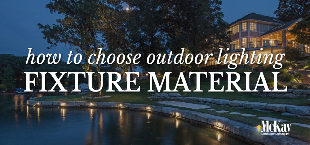 Choosing A Material For Your Outdoor Lighting Fixtures